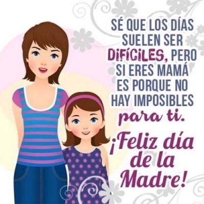 mensajes cortos para el dia de la madre no hay imposible