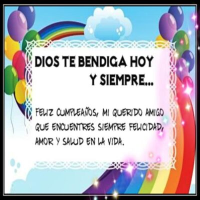 Feliz Cumpleanos Amigo Dios Te Bendiga Querido
